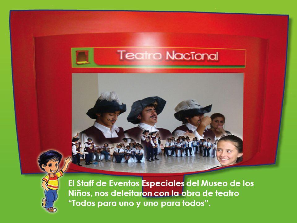 El Staff de Eventos Especiales del Museo de los Niños, nos deleitaron con la obra de teatro Todos para uno y uno para todos.