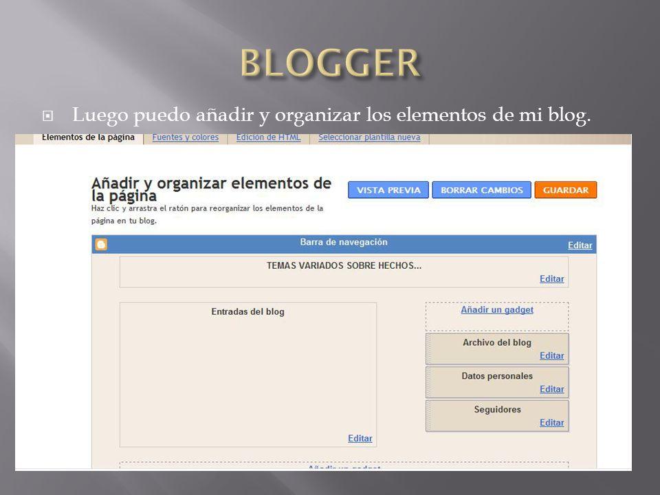 Luego puedo añadir y organizar los elementos de mi blog.