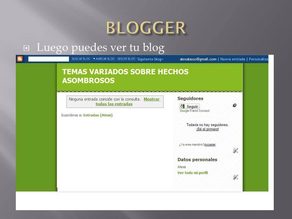 Luego puedes ver tu blog