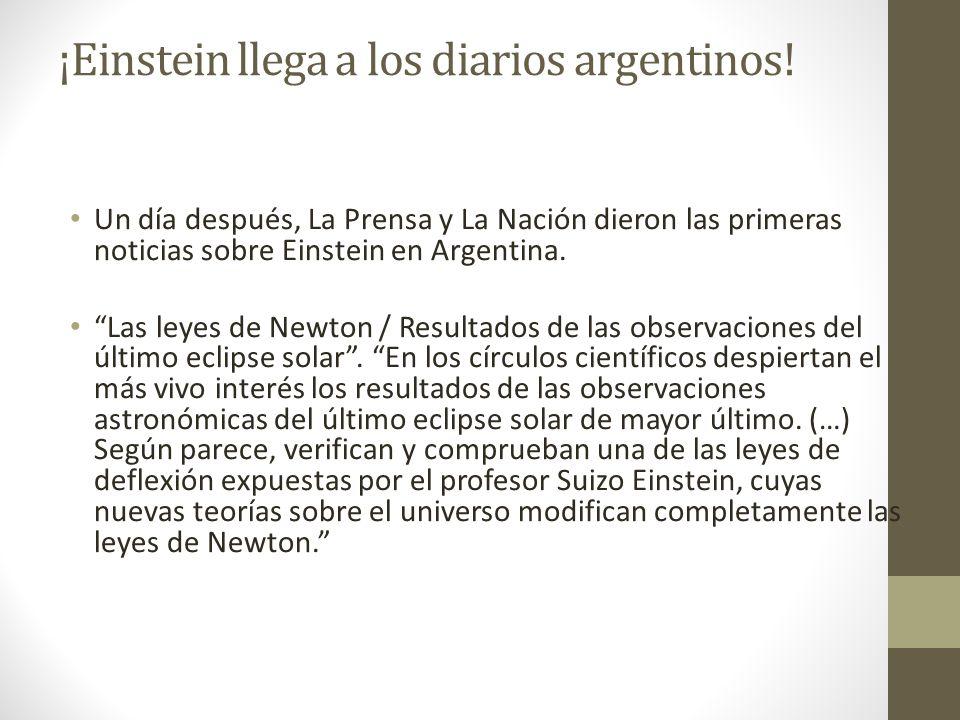 ¡Einstein llega a los diarios argentinos! Un día después, La Prensa y La Nación dieron las primeras noticias sobre Einstein en Argentina. Las leyes de