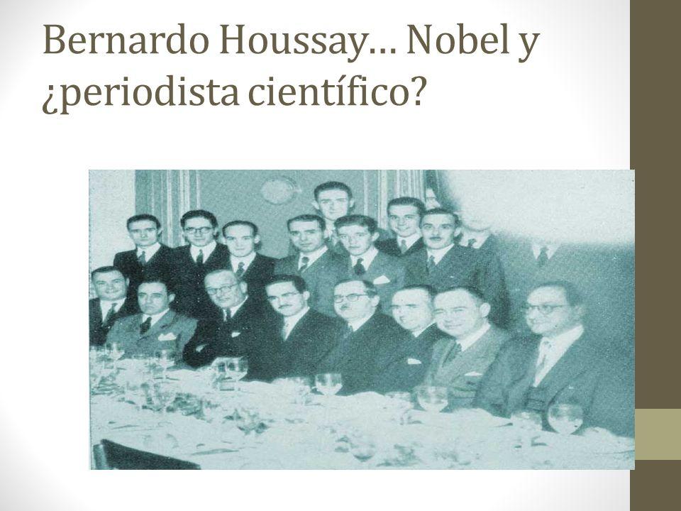 Bernardo Houssay… Nobel y ¿periodista científico?