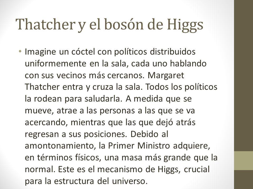 Thatcher y el bosón de Higgs Imagine un cóctel con políticos distribuidos uniformemente en la sala, cada uno hablando con sus vecinos más cercanos. Ma