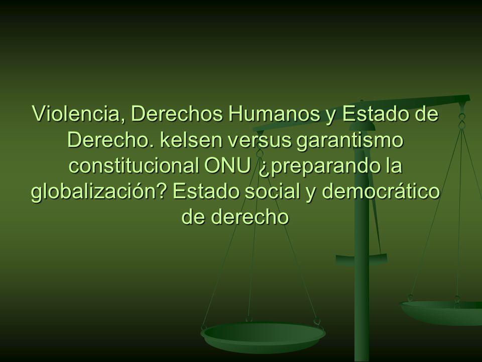 Violencia, Derechos Humanos y Estado de Derecho.