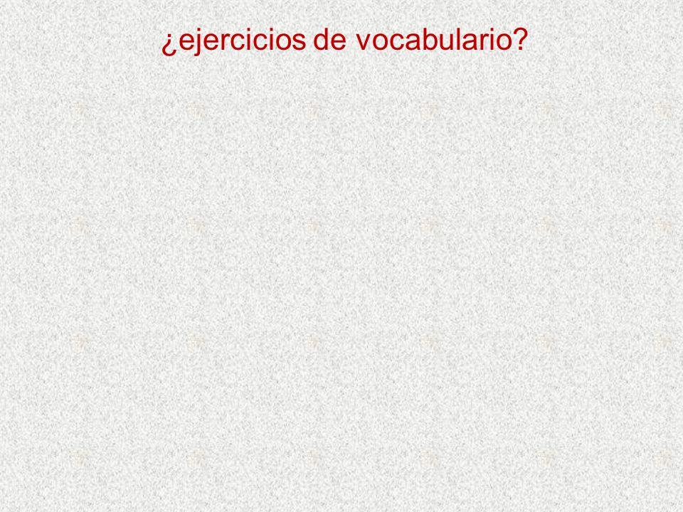 ¿ejercicios de vocabulario?