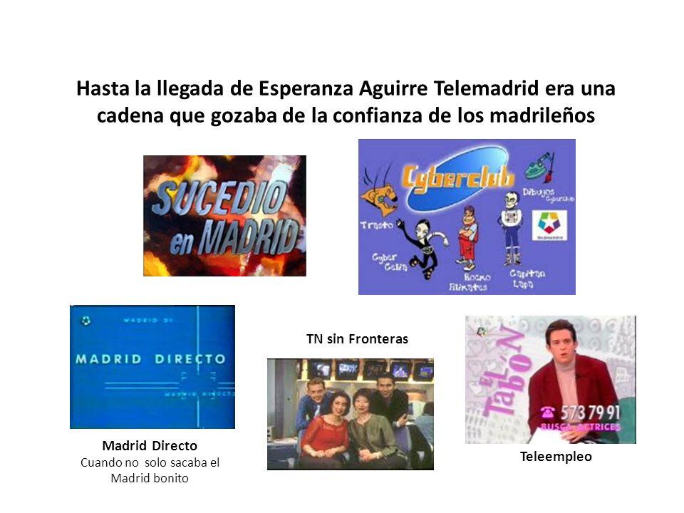 Esperanza Aguirre nunca ha creído en los medios de comunicación públicos Aguirre insiste en privatizar Telemadrid porque no cree en los medios públicos sábado 26/03/2011 http://www.elmundo.es/elmundo/2011/03/26/comunicacion/1301157200.html Aguirre, partidaria de privatizar Telemadrid mediante subasta EFE Madrid 17/05/2010 http://www.publico.es/televisionygente/313335/aguirre-partidaria-de-privatizar-telemadrid-mediante-subasta El PP madrileño insiste en la privatización de Telemadrid ELPAÍS.com - Madrid - 05/09/2008 http://www.elpais.com/articulo/sociedad/PP/madrileno/insiste/privatizacion/Telemadrid/elpepusoc/20080905elpepusoc_4/Tes Esperanza Aguirre quiere privatizar la gestión de la autonómica Telemadrid El mundo viernes 12/10/2007 http://www.elmundo.es/elmundo/2007/10/12/comunicacion/1192207337.html Aguirre pide que se le permita privatizar Telemadrid R.