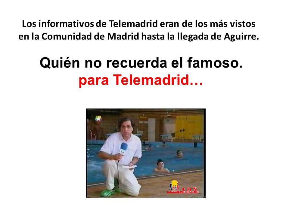 Hasta la llegada de Esperanza Aguirre Telemadrid era una cadena que gozaba de la confianza de los madrileños Teleempleo Madrid Directo Cuando no solo sacaba el Madrid bonito TN sin Fronteras