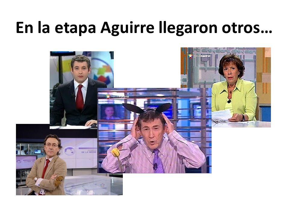 En la etapa Aguirre llegaron otros…