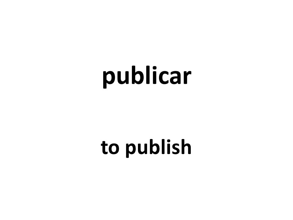 publicar to publish