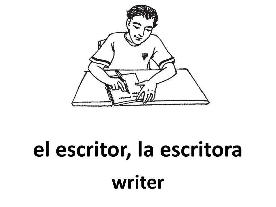 el escritor, la escritora writer