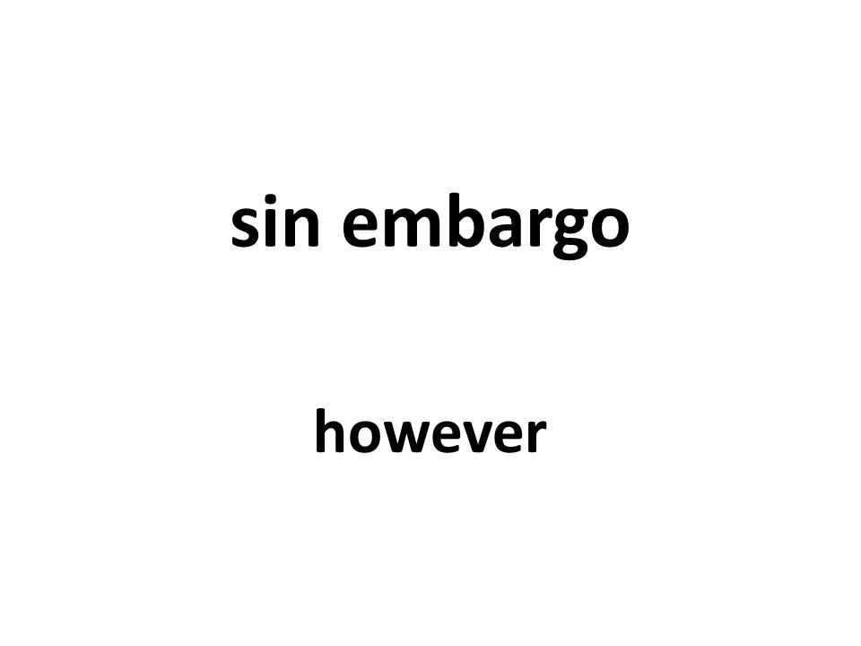 sin embargo however