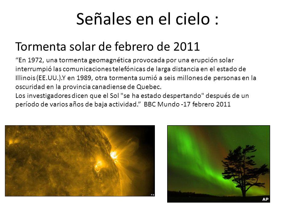 Señales en el cielo : Tormenta solar de febrero de 2011 En 1972, una tormenta geomagnética provocada por una erupción solar interrumpió las comunicaci
