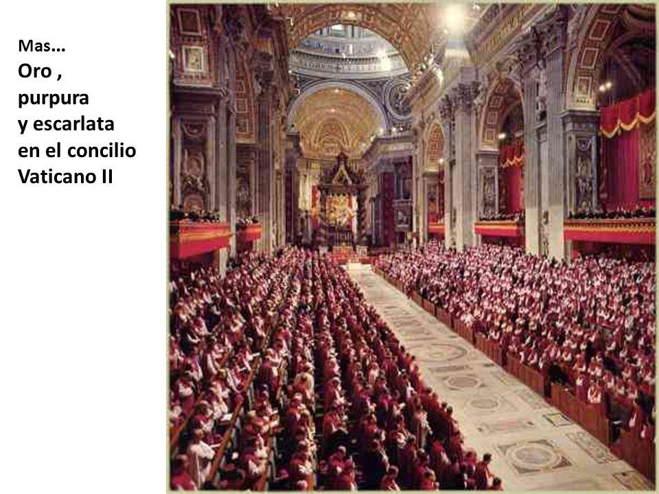 Mas … Oro, purpura y escarlata en el concilio Vaticano II