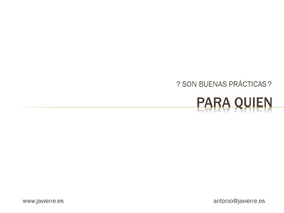 SON BUENAS PRÁCTICAS www.javierre.esantonio@javierre.es
