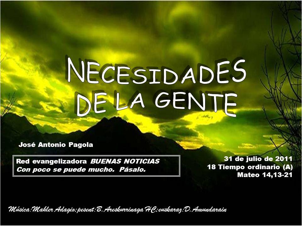 31 de julio de 2011 18 Tiempo ordinario (A) Mateo 14,13-21 Red evangelizadora BUENAS NOTICIAS Con poco se puede mucho.