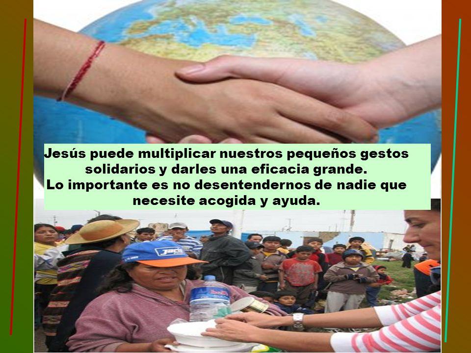 En nuestras comunidades cristianas son hoy más necesarios los gestos de solidaridad que las palabras hermosas. Hemos de descubrir también nosotros que