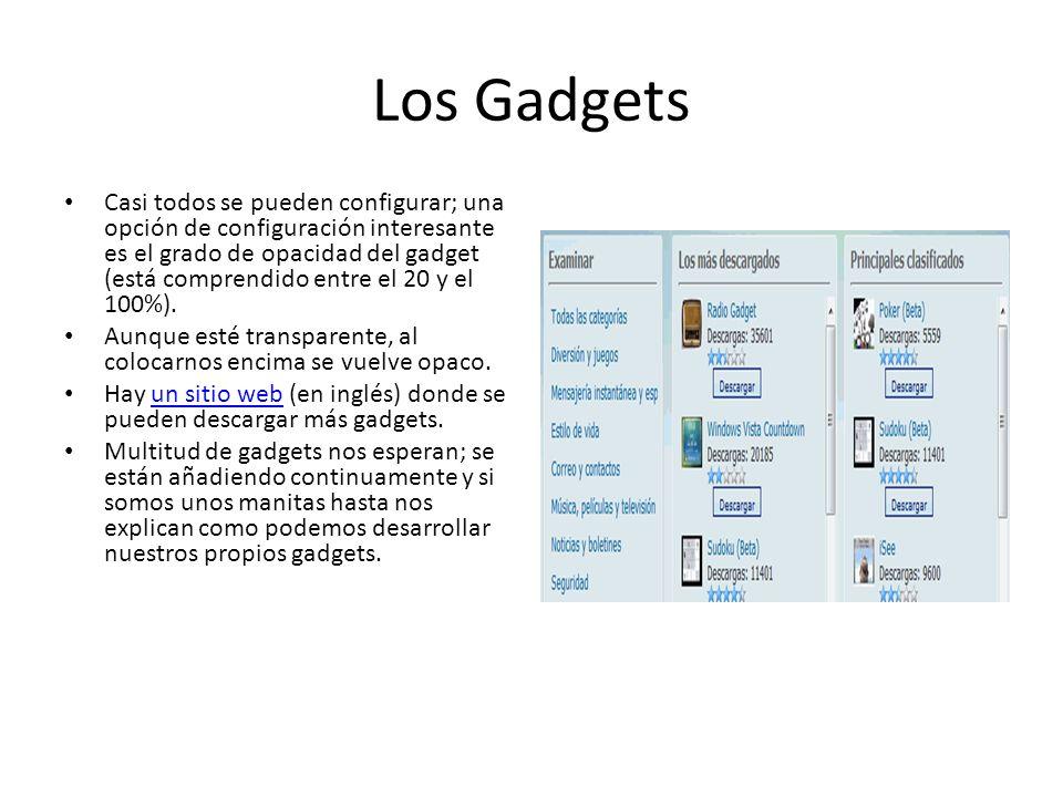 Los Gadgets Casi todos se pueden configurar; una opción de configuración interesante es el grado de opacidad del gadget (está comprendido entre el 20 y el 100%).