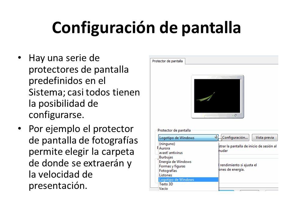 Protector de pantalla Por ejemplo el protector de pantalla de fotografías permite elegir la carpeta de donde se extraerán y la velocidad de presentación.