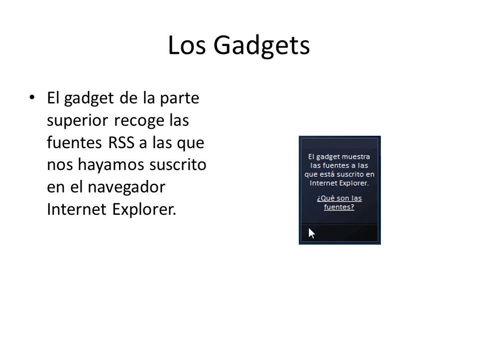 Los Gadgets El gadget de la parte superior recoge las fuentes RSS a las que nos hayamos suscrito en el navegador Internet Explorer.