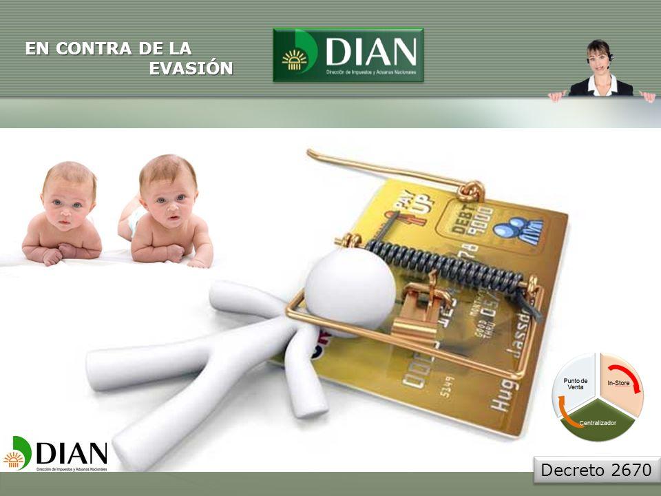 Decreto 2670 EN CONTRA DE LA EVASIÓN EVASIÓN
