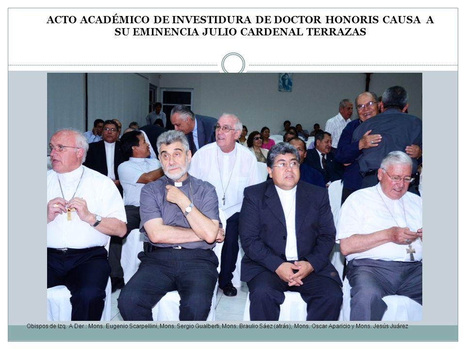 Obispos de Izq. A Der.: Mons. Eugenio Scarpellini, Mons. Sergio Gualberti, Mons. Braulio Sáez (atrás), Mons. Oscar Aparicio y Mons. Jesús Juárez ACTO
