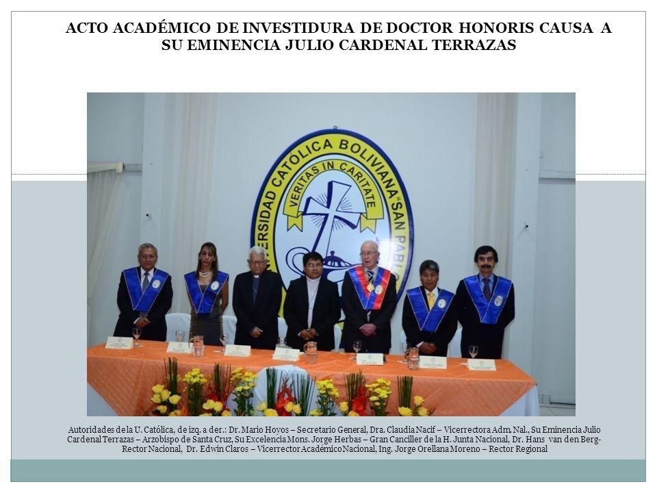 Autoridades de la U. Católica, de izq. a der.: Dr. Mario Hoyos – Secretario General, Dra. Claudia Nacif – Vicerrectora Adm. Nal., Su Eminencia Julio C