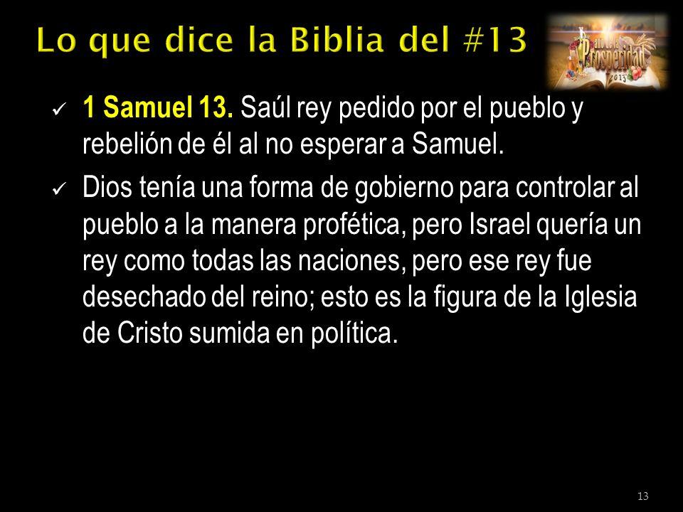 1 Samuel 13. Saúl rey pedido por el pueblo y rebelión de él al no esperar a Samuel.