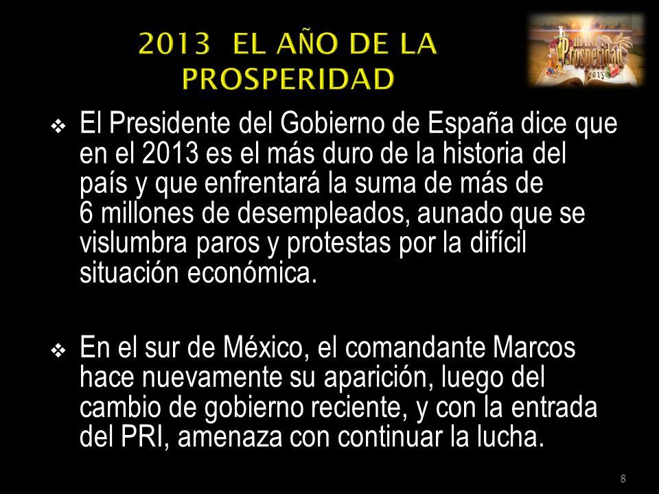 El Presidente del Gobierno de España dice que en el 2013 es el más duro de la historia del país y que enfrentará la suma de más de 6 millones de desempleados, aunado que se vislumbra paros y protestas por la difícil situación económica.