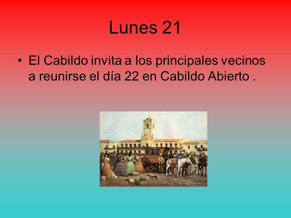 Lunes 21 El Cabildo invita a los principales vecinos a reunirse el día 22 en Cabildo Abierto.