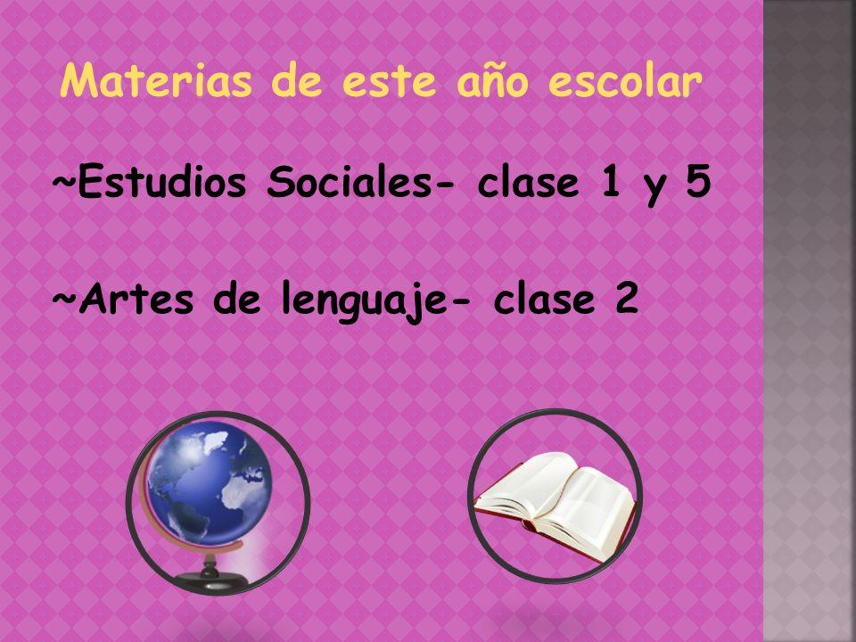 ~Estudios Sociales- clase 1 y 5 ~Artes de lenguaje- clase 2