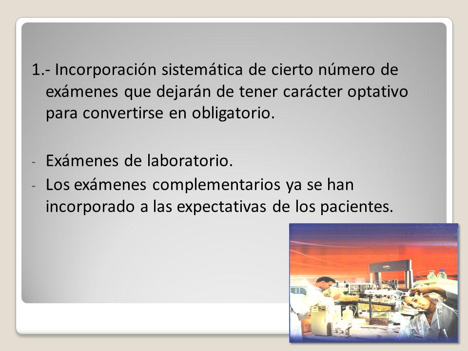 1.- Incorporación sistemática de cierto número de exámenes que dejarán de tener carácter optativo para convertirse en obligatorio. - Exámenes de labor