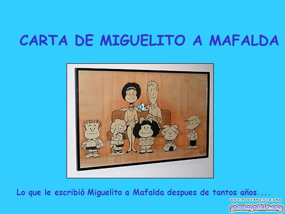 Querida Mafalda: en este día tan especial me acordé de tu cumpleaños...¡ cómo pasa el tiempo.
