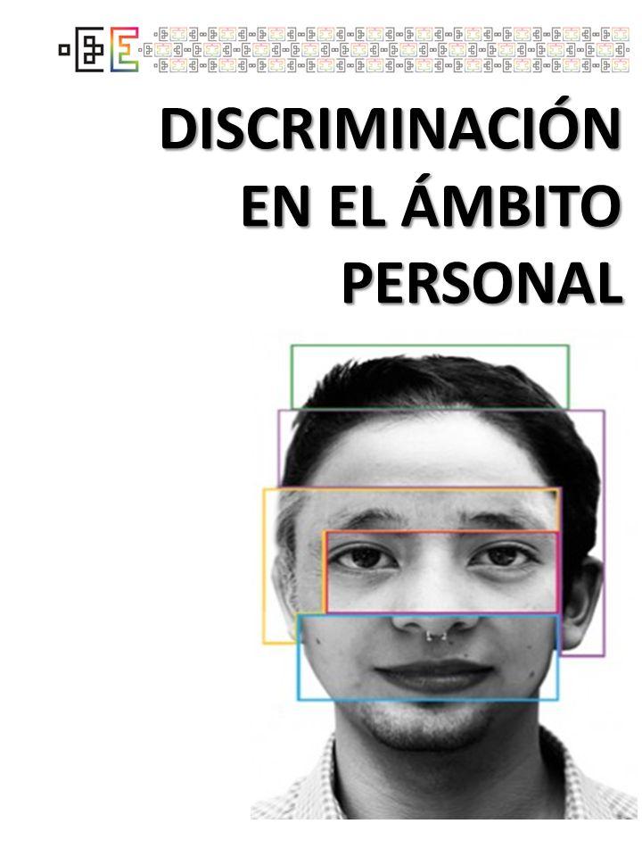 DISCRIMINACIÓN EN EL ÁMBITO PERSONAL