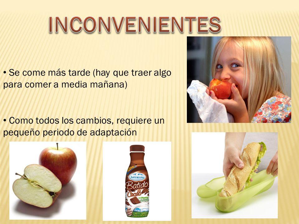 Se come más tarde (hay que traer algo para comer a media mañana) Como todos los cambios, requiere un pequeño periodo de adaptación