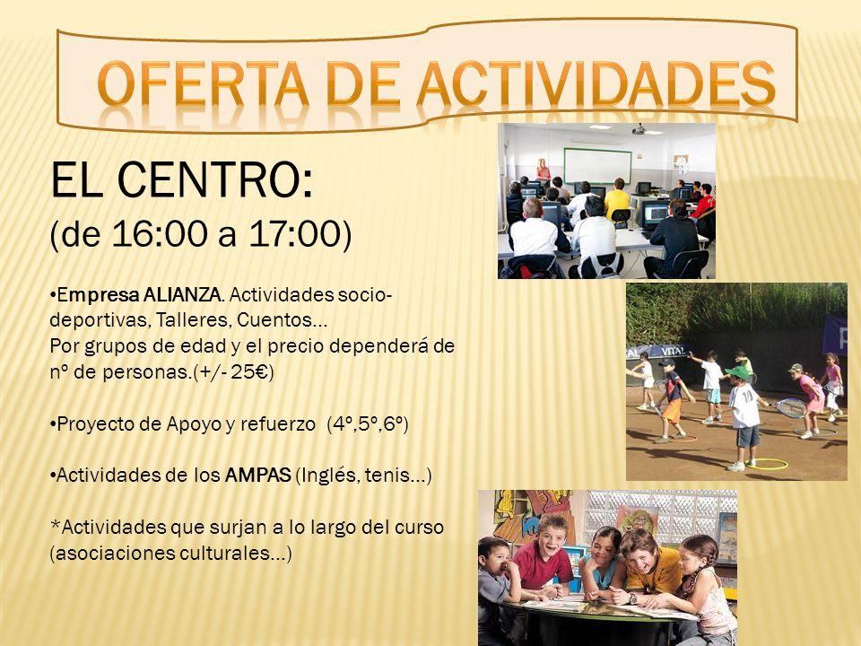 EL CENTRO: (de 16:00 a 17:00) Empresa ALIANZA.