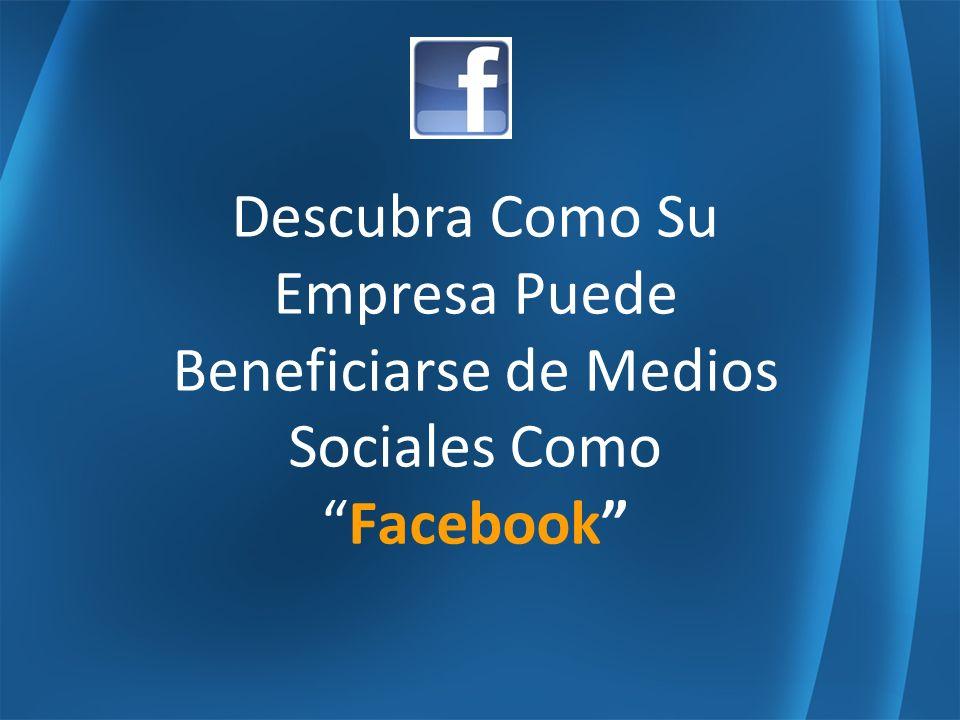 Descubra Como Su Empresa Puede Beneficiarse de Medios Sociales ComoFacebook