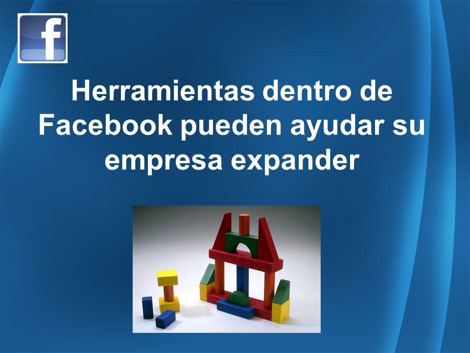 Herramientas dentro de Facebook pueden ayudar su empresa expander