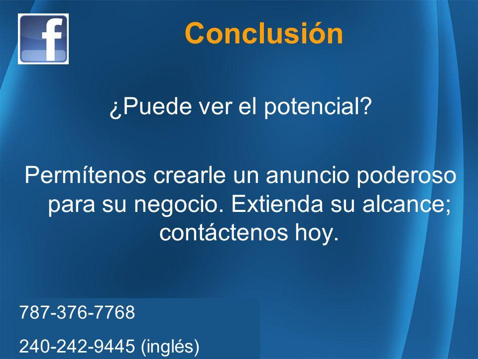 Conclusión 787-376-7768 240-242-9445 (inglés) ¿Puede ver el potencial.