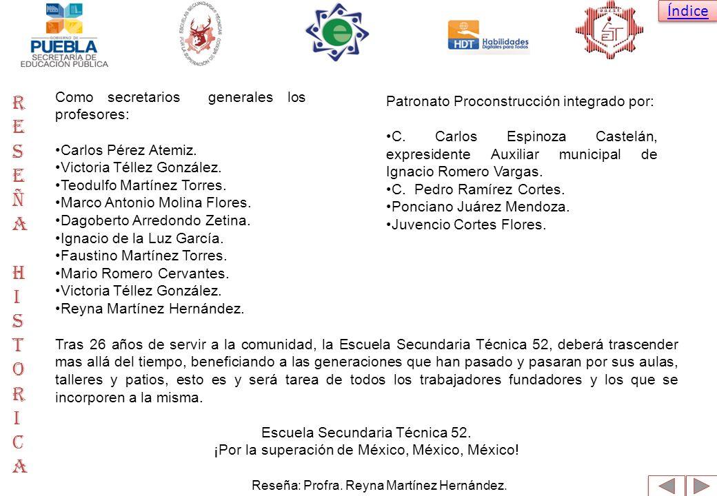 Índice Como secretarios generales los profesores: Carlos Pérez Atemiz. Victoria Téllez González. Teodulfo Martínez Torres. Marco Antonio Molina Flores