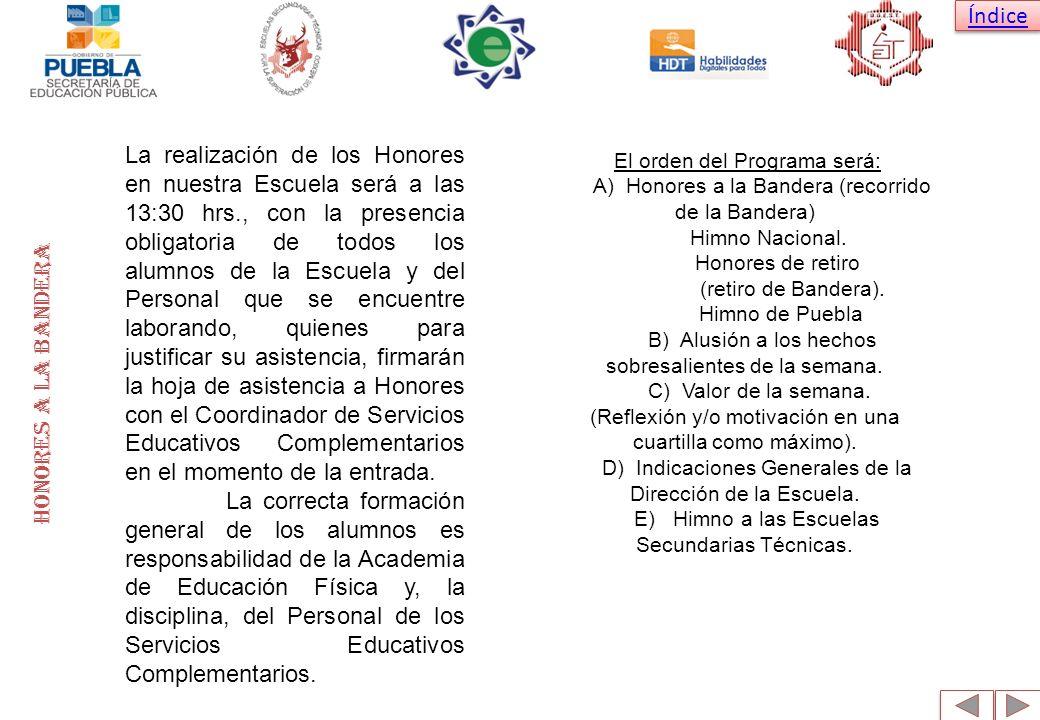 Índice La realización de los Honores en nuestra Escuela será a las 13:30 hrs., con la presencia obligatoria de todos los alumnos de la Escuela y del P