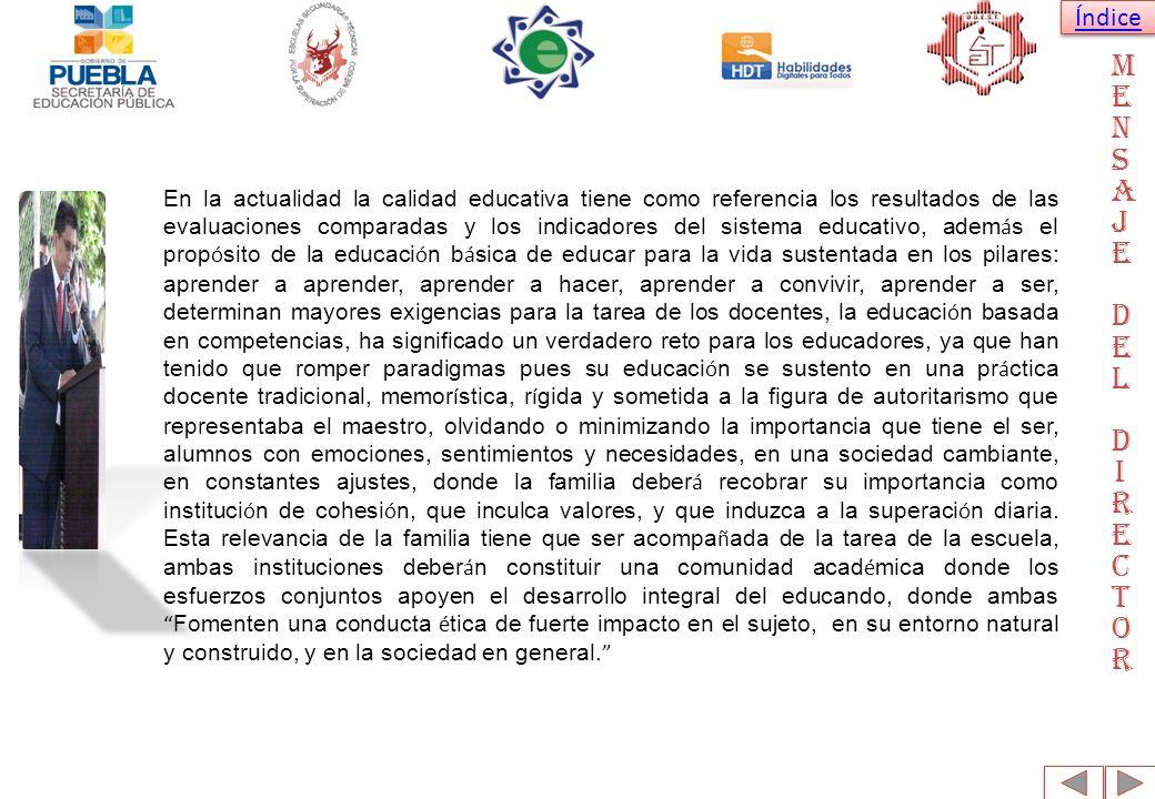 Índice MENSAJE DEL DIRECTORMENSAJE DEL DIRECTOR En la actualidad la calidad educativa tiene como referencia los resultados de las evaluaciones compara