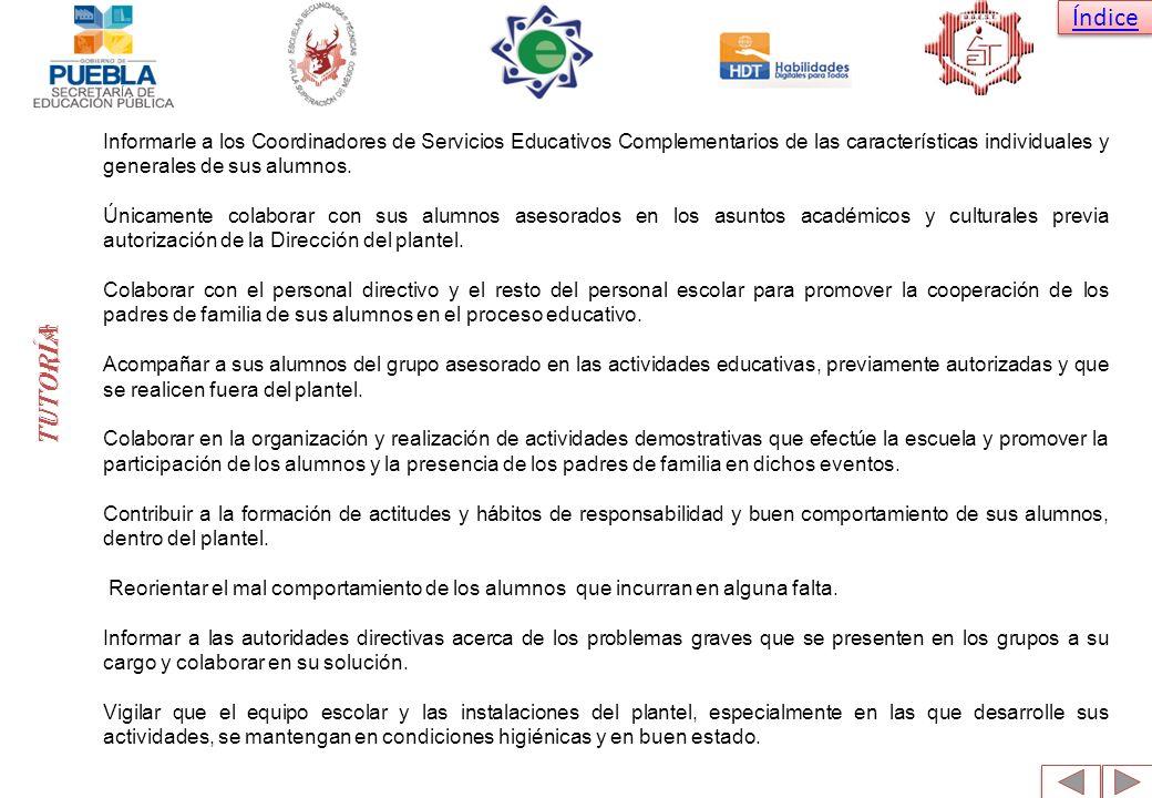 Índice Informarle a los Coordinadores de Servicios Educativos Complementarios de las características individuales y generales de sus alumnos. Únicamen