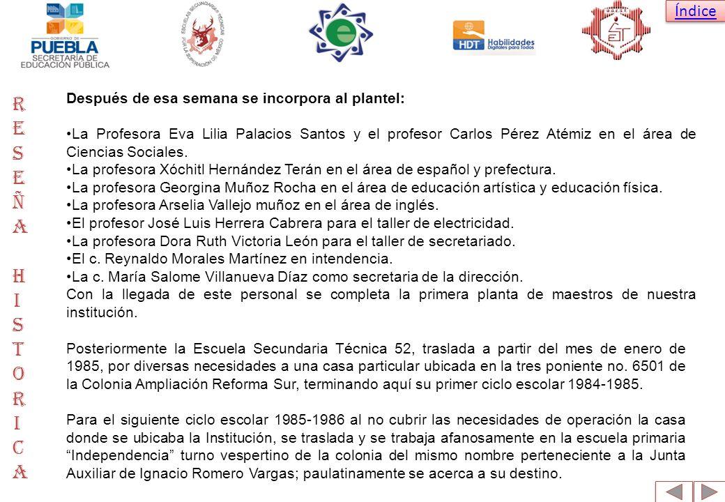 Índice Después de esa semana se incorpora al plantel: La Profesora Eva Lilia Palacios Santos y el profesor Carlos Pérez Atémiz en el área de Ciencias