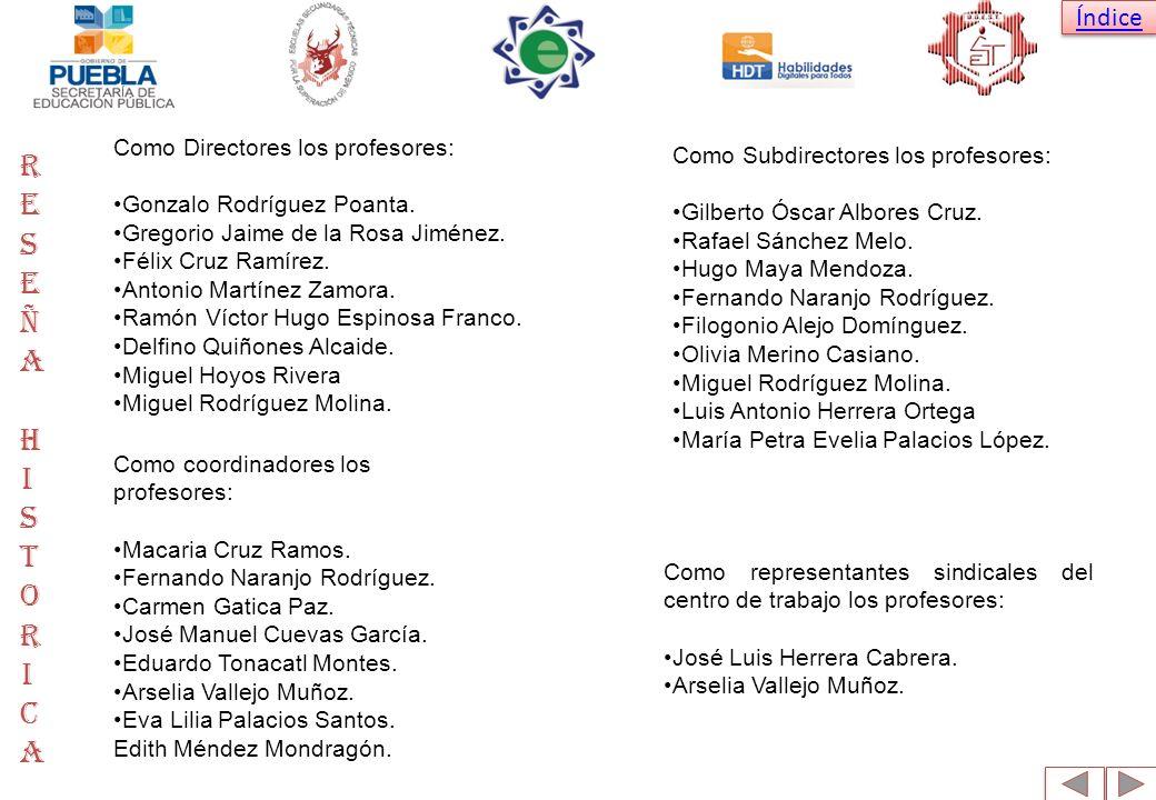 Índice Como Directores los profesores: Gonzalo Rodríguez Poanta. Gregorio Jaime de la Rosa Jiménez. Félix Cruz Ramírez. Antonio Martínez Zamora. Ramón
