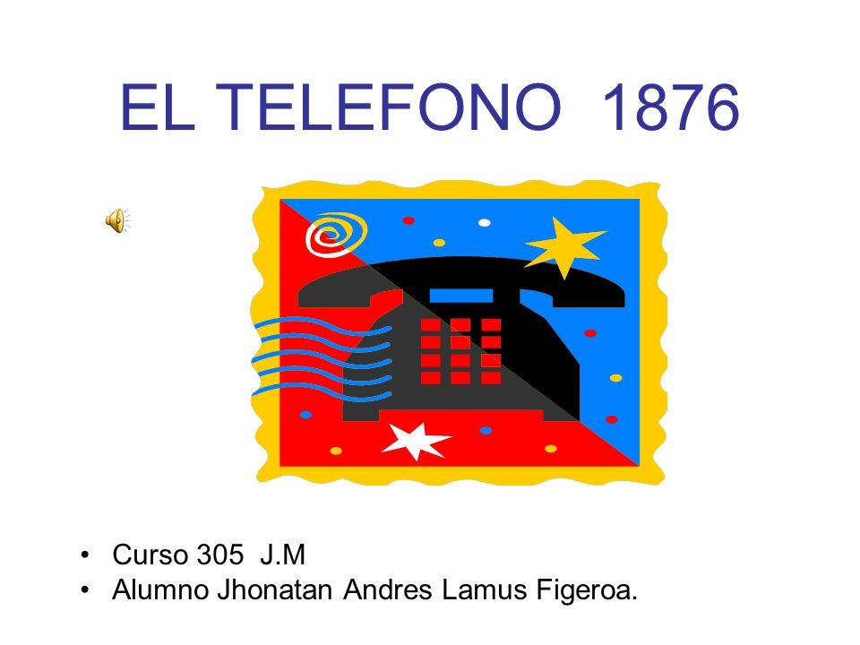 EL TELEFONO 1876 Curso 305 J.M Alumno Jhonatan Andres Lamus Figeroa.