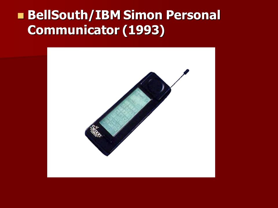 BellSouth/IBM Simon Personal Communicator (1993) BellSouth/IBM Simon Personal Communicator (1993)