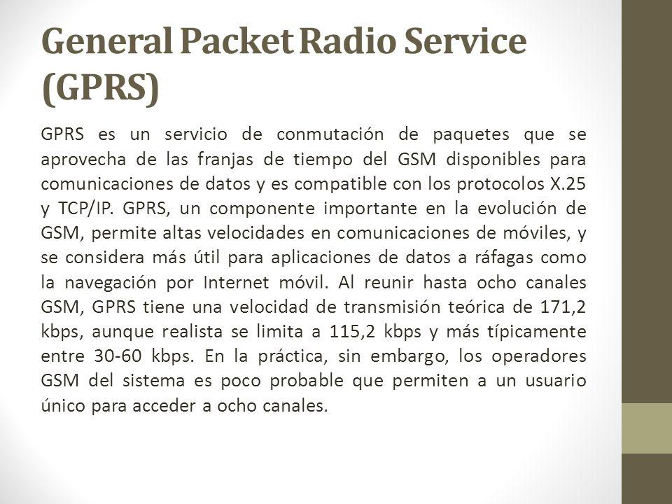 GPRS es un servicio de conmutación de paquetes que se aprovecha de las franjas de tiempo del GSM disponibles para comunicaciones de datos y es compati