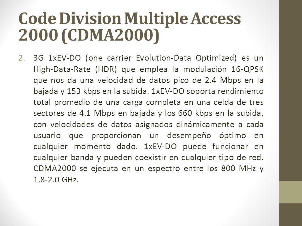 2.3G 1xEV-DO (one carrier Evolution-Data Optimized) es un High-Data-Rate (HDR) que emplea la modulación 16-QPSK que nos da una velocidad de datos pico