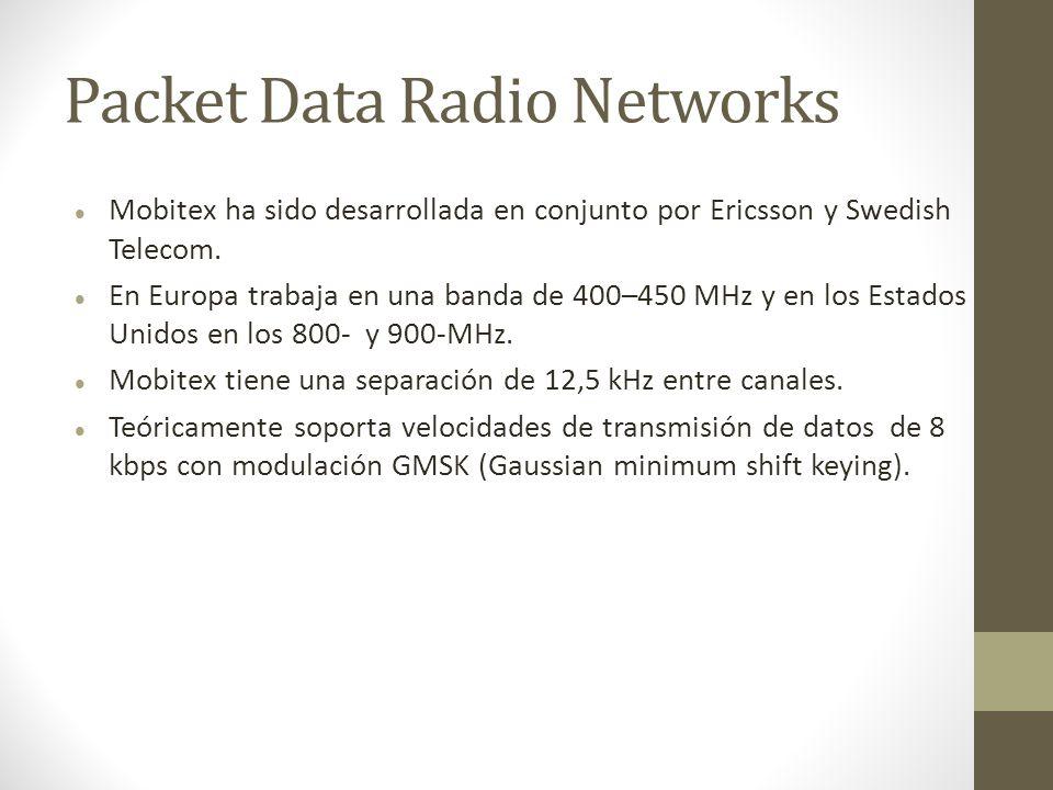 Packet Data Radio Networks Mobitex ha sido desarrollada en conjunto por Ericsson y Swedish Telecom. En Europa trabaja en una banda de 400–450 MHz y en