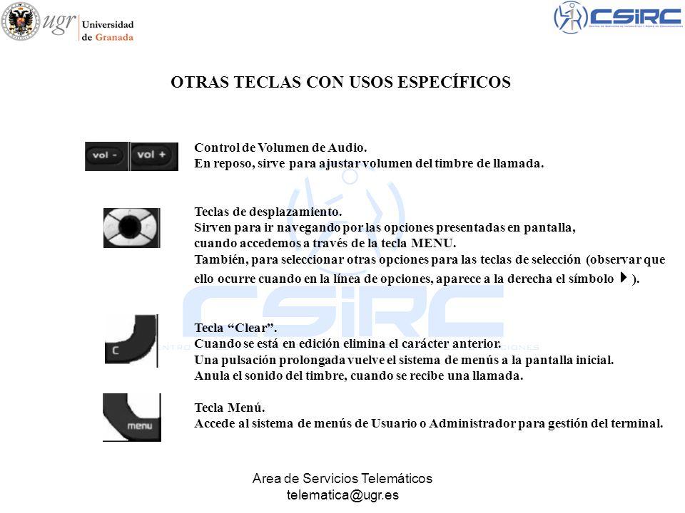 Area de Servicios Telemáticos telematica@ugr.es Control de Volumen de Audio. En reposo, sirve para ajustar volumen del timbre de llamada. Teclas de de