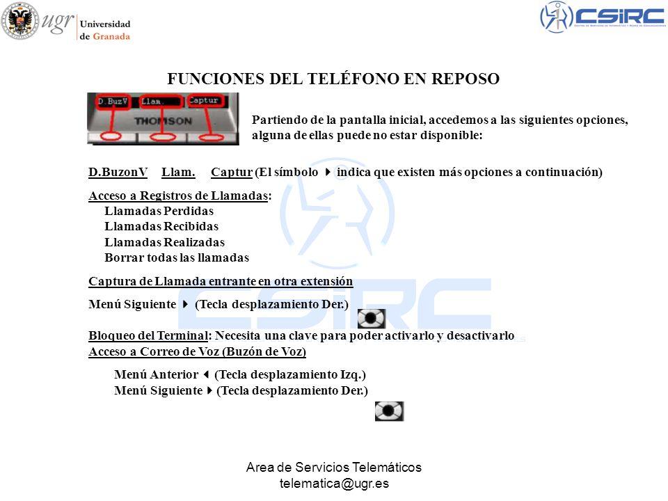 Area de Servicios Telemáticos telematica@ugr.es D.BuzonV Llam. Captur (El símbolo indica que existen más opciones a continuación) Acceso a Registros d